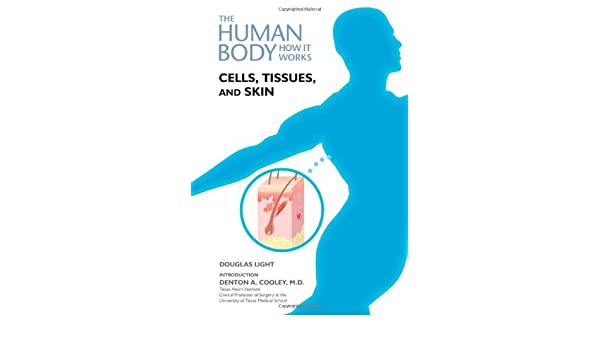 Amazon Cells Tissues And Skin The Human Body How It Works