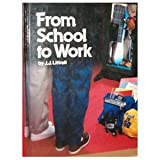 From School to Work, Littrell, Joseph J., 087006827X