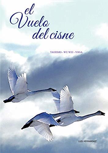 Amazon.com: EL VUELO DEL CISNE: TAO - WU WEI - YOGA (Spanish ...