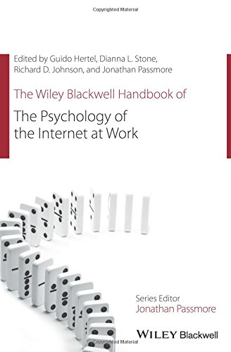 The Wiley Blackwell Handbook of the Psychology of the Internet at Work (Wiley-Blackwell Handbooks in Organizational Psychology)
