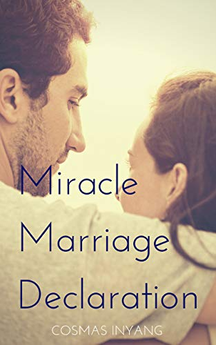 Miracle Marriage Declaration: Miracle Prayer For your Sure