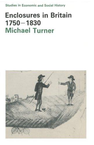 Enclosures in Britain 1750-1830 (Studies in Economic and Social History)