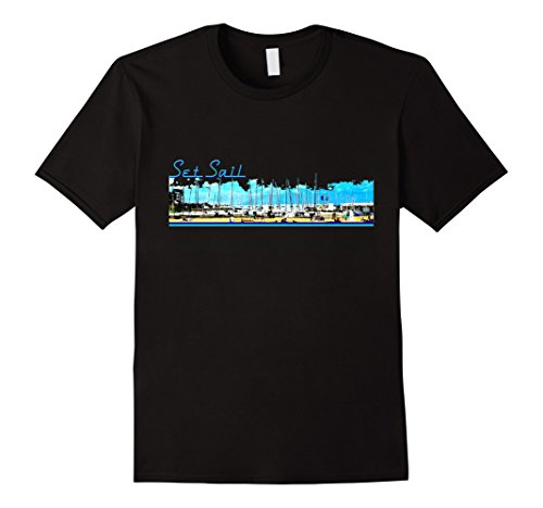(Set Sail - Sailboat Harbor Seascape T-shirt)