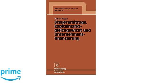 steuerarbitrage kapitalmarktgleichgewicht und unternehmensfinanzierung raab martin