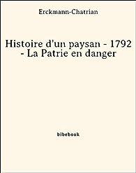 Histoire d'un paysan - 1792 - La Patrie en danger par  Erckmann-Chatrian