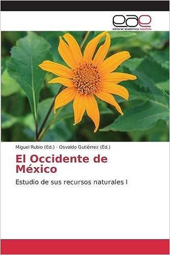 El Occidente de México: Estudio de sus recursos naturales I