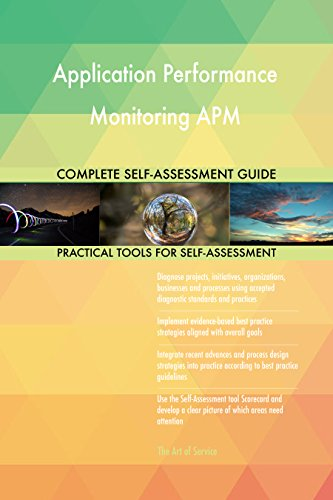 Application Performance Monitoring APM Toolkit: best-practice templates, step-by-step work plans and maturity diagnostics