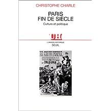 Paris fin de siècle: Culture et politique (Univers historique) (French Edition)
