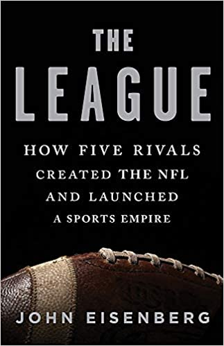 38d5e1fb Amazon.com: The League: How Five Rivals Created the NFL and Launched a  Sports Empire (9780465048700): John Eisenberg: Books