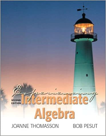 Experiencing Intermediate Algebra (2nd Edition): JoAnne Thomasson ...