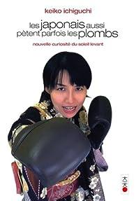 Les japonais aussi pètent parfois les plombs par Keiko Ichiguchi