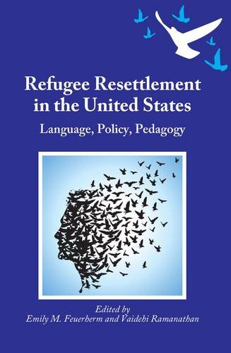 Refugee Resettlement in the United States: Language, Policy, Pedagogy (None)