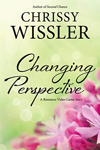 Changing Perspective (Romance Video Game Short Story Book 2)