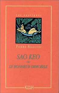 Sao Keo ou le bonheur immobile par Pierre Billotey
