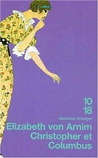 Christopher et Colombus par Elizabeth von Arnim