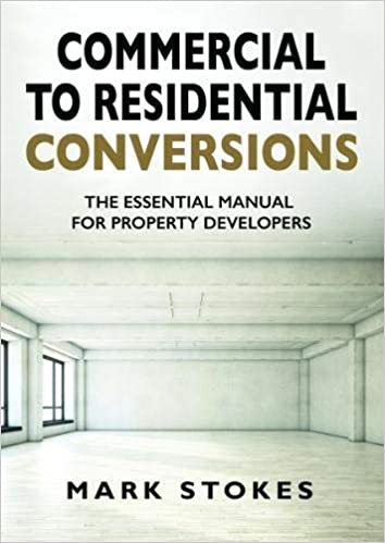 new product f1008 03551 Commercial to Residential Conversions  The essential manual for property  developers  Amazon.co.uk  Mark Stokes  9781527227880  Books
