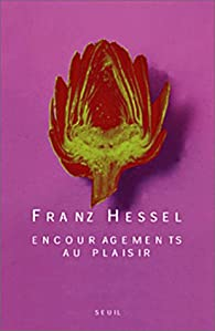 Encouragements au plaisir par Franz Hessel