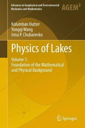 Physics of Lakes: Volume 1: Foundation of the Mathematical and Physical Background (Advances in Geophysical and Environm