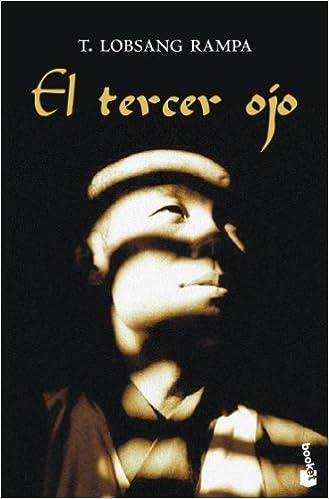 El Tercer Ojo: Autobiografía De Un Lama Tibetano por T. Lobsang Rampa