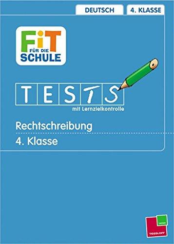 Rechtschreibung 4. Klasse (Fit für die Schule / Tests mit Lernzielkontrolle)
