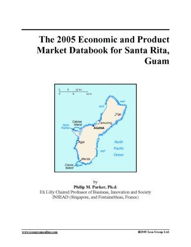 The 2005 Economic and Product Market Databook for Santa Rita, Guam ebook