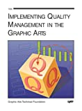 Implementing Quality Management in the Graphic Arts, Herschel L. Apfelberg and Michael Apfelberg, 0883621770