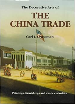Book China Trade: Paintings, Furnishings and Exotic Curiosities