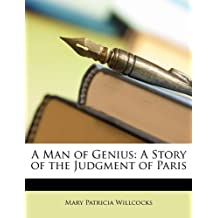 A Man of Genius: A Story of the Judgment of Paris