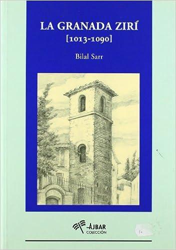 La Granada zirí, 1013-1090: Amazon.es: Bilal J. J. Sarr Marroco: Libros