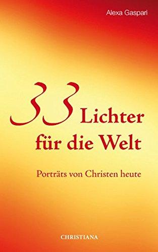 33 Lichter für die Welt: Porträts von Christen heute