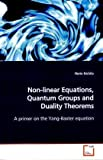 Non-Linear Equations, Quantum Groups and Duality Theorems, Florin Nichita, 363917156X