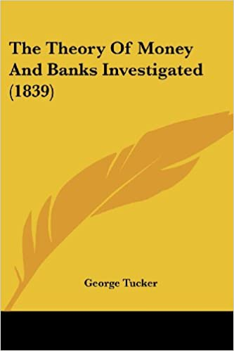 The Theory of Money and Banks Investigated