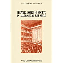 theatre, nation & societe en allemagne au xviiie siecle