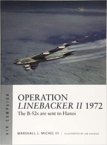 Operation Linebacker II 1972: The B-52s are sent to Hanoi
