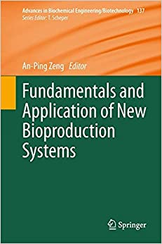 Book Fundamentals and Application of New Bioproduction Systems (Advances in Biochemical Engineering/Biotechnology)