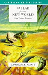 Ballad for the New World and Other Stories (Caribbean Writers)