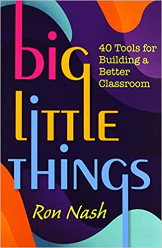 Big Little Things: 40 Tools for Building a Better Classroom ...