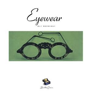 Eyewear: Gli Occhiali