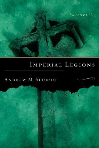 Imperial Legions: A Novel