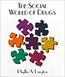 Social World of Drugs, Langton, Phyllis A., 0314071652