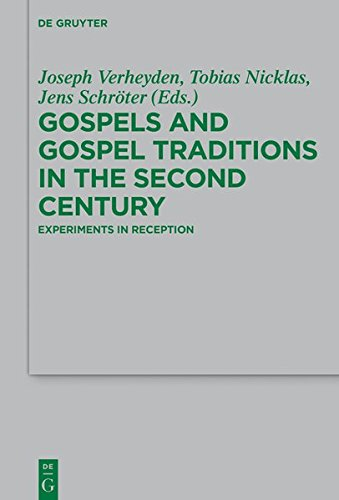Gospels and Gospel Traditions in the Second Century: Experiments in Reception