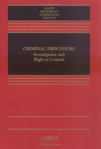 Criminal Procedure: Investigation and the Right to Counsel
