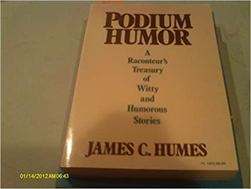 Podium Humor: A Raconteur's Treasury of Witty and Humorous Stories