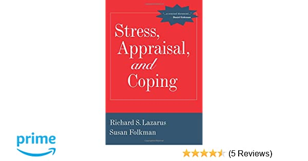 Stress, Appraisal, and Coping: Richard S  Lazarus, Susan