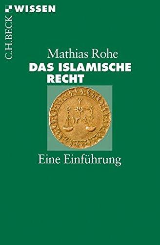 Das islamische Recht: Eine Einführung Taschenbuch – 12. Februar 2013 Mathias Rohe C.H.Beck 340664662X Nichtchristliche Religionen