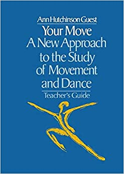 Your Move: A New Approach to the Study of Movement and Dance, Teacher's Guide (With Exercise Sheets)
