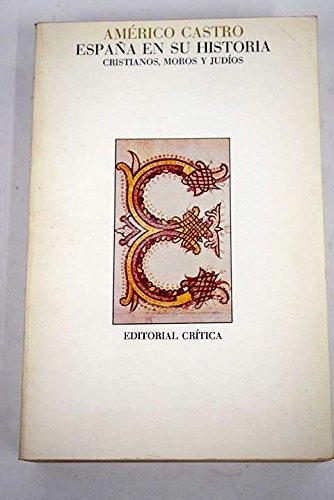 España en su historia : cristianos, moros y judios: Amazon.es: Castro, Americo: Libros