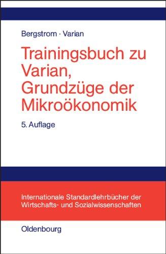 Trainingsbuch zu Varian, Grundzüge der Mikroökonomik