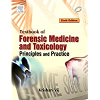 Textbook of Forensic Medicine & Toxicology: Principles & Practice: Principles and Practice