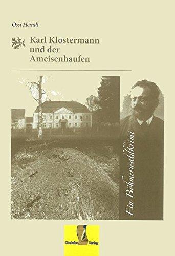 Karl Klostermann und der Ameisenhaufen: Ein Böhmerwaldkrimi (Böhmerwaldkrimis)
